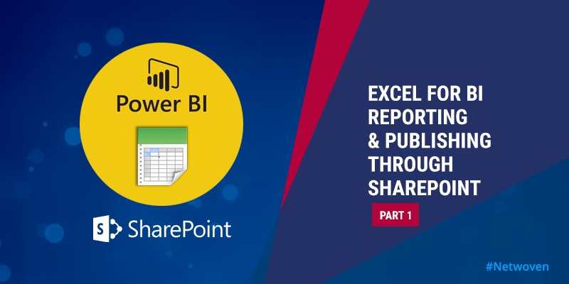 Excel for BI Reporting and Publishing Through SharePoint - Part 1