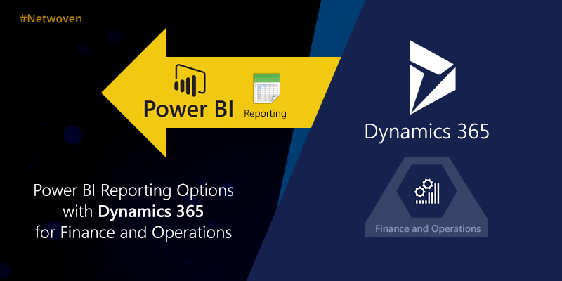 Power BI Reporting Options with Dynamics 365 for Finance and Operations