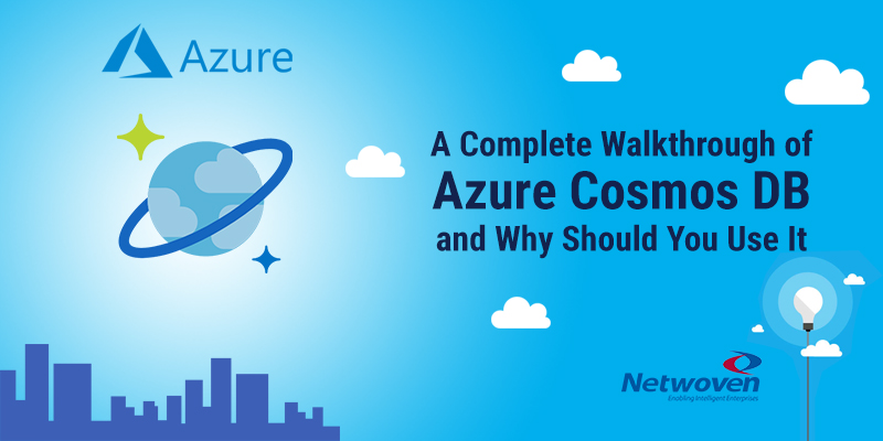 A Complete Walkthrough of Azure Cosmos DB and Why Should You Use It