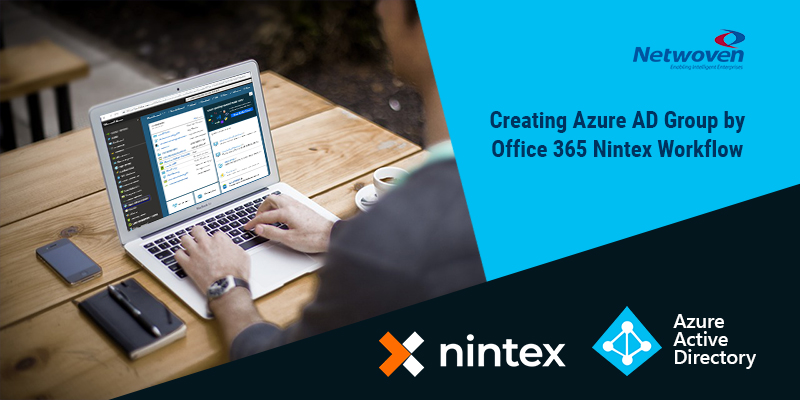 Creating Azure AD Group by Office 365 Nintex Workflow – Part