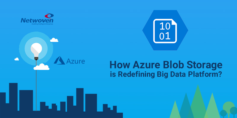 How Azure Blob Storage is Redefining Big Data Platform?