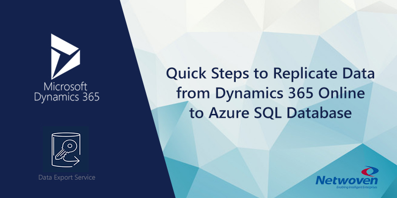 Quick Steps to Replicate Data from Dynamics 365 Online to Azure SQL Database
