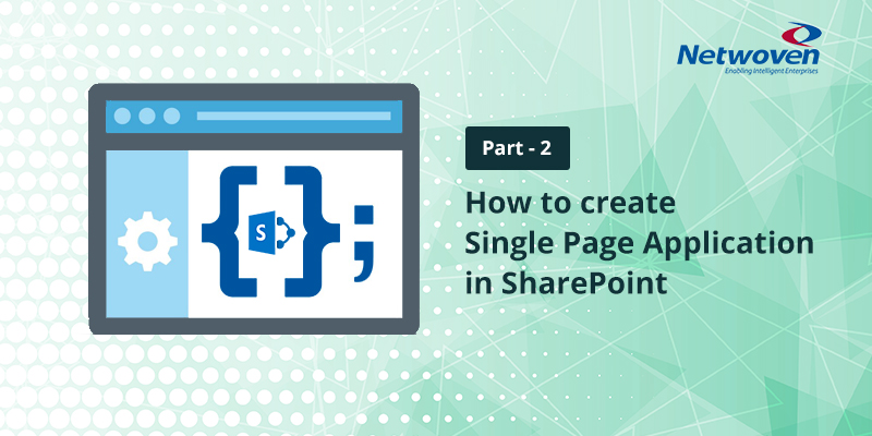 How to Create Single Page Application in SharePoint – Part 2