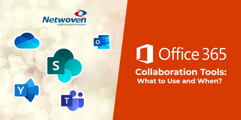 Office 365 Collaboration Tools: What to Use and When?