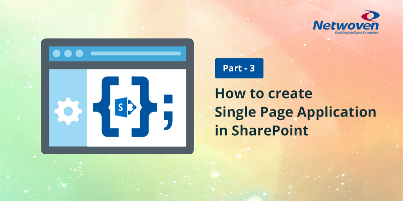 How to Create Single Page Application in SharePoint – Part 3