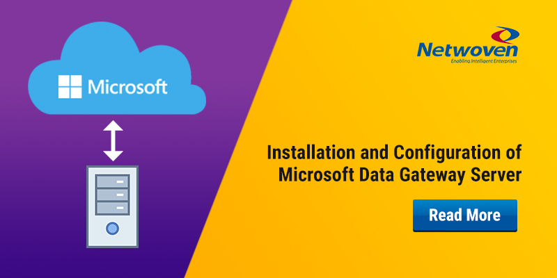 Installation and Configuration of Microsoft Data Gateway Server