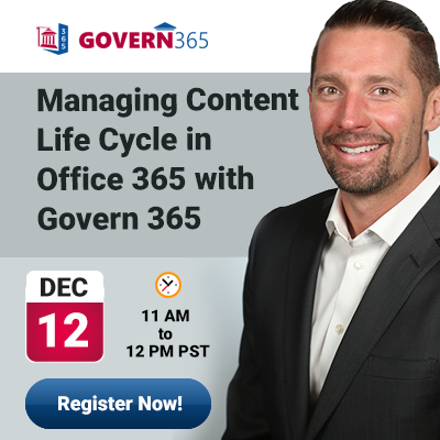 Managing Content Life Cycle in Office 365 with Govern 365