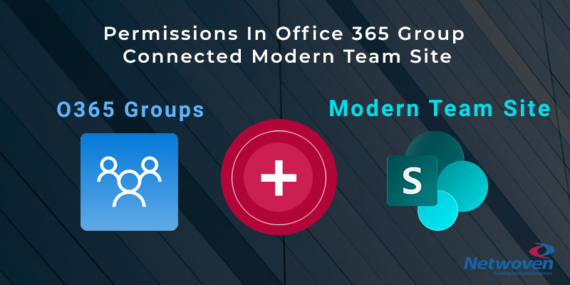 Deep into the Permissions in Office 365 Group Connected Modern Team Site