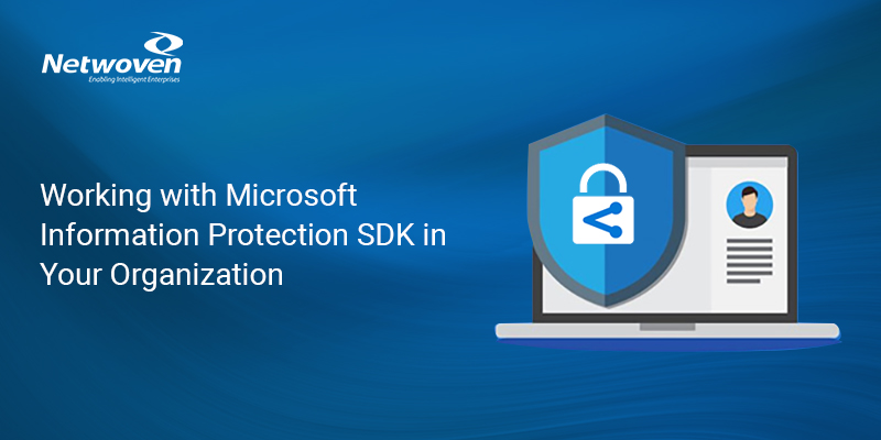 Getting Started With Microsoft Information Protection SDK in Your Organization