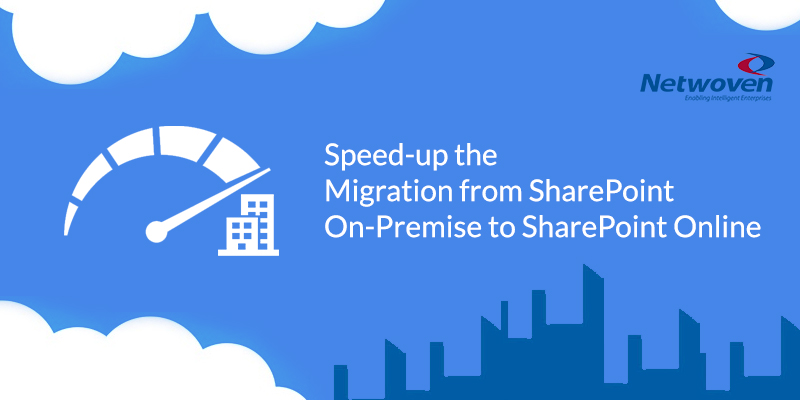 How To Estimate & Speed-up The Migration From SharePoint On-Premise To SharePoint Online