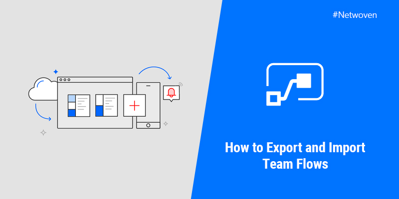How to Export and Import Team Flows