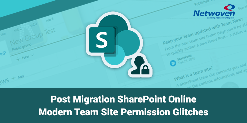 Post Migration SharePoint Online Modern Team Site Permission Glitches