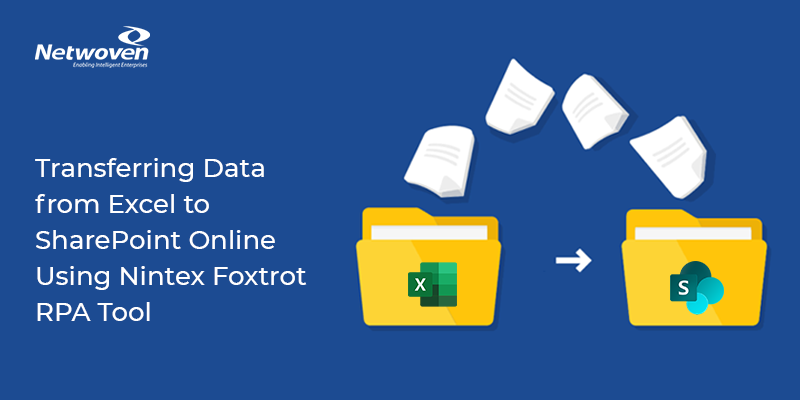 Transferring Data From Excel To SharePoint Online Using Nintex Foxtrot RPA