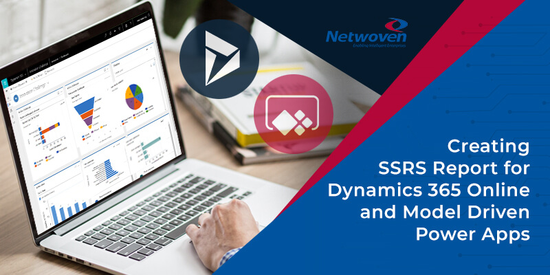 Creating SSRS Report for Dynamics 365 Online and Model Driven Power Apps