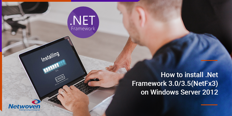How to install .Net Framework 3.0/3.5(NetFx3) on Windows Server 2012