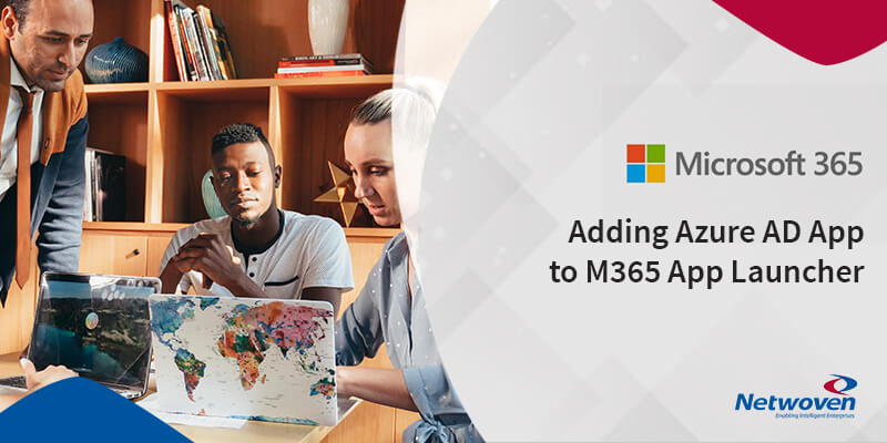Setup Guidelines for Adding Azure Ad App to M365 App Launcher for Variable Number of Users and Different AD Licensing